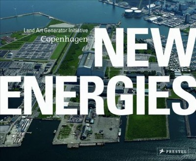 New energies : : land art generator initiative- Copenhagen