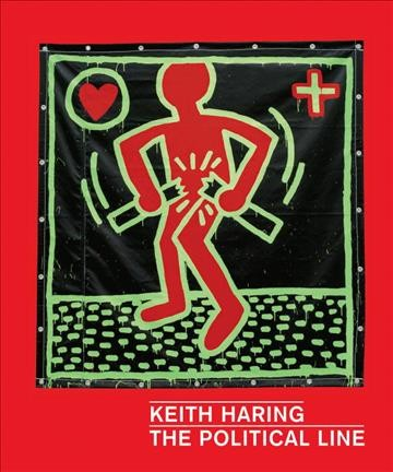 Keith Haring : : the political line
