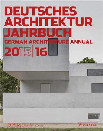 Deutsches Architektur Jahrbuch 2015/16 = : German architecture annual 2015/16.