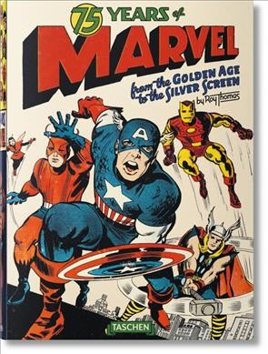 75 years of Marvel : from the golden age to the silver screen /