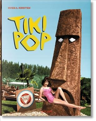 Tiki pop : : America imagines its own Polynesian paradise = L