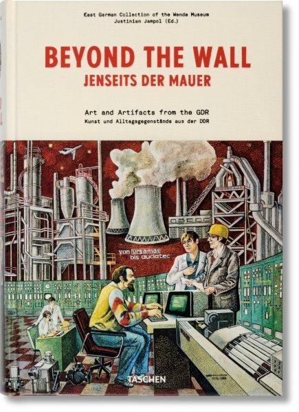 Beyond the wall : art and artifacts from the GDR = Jenseits der mauer : kunst und alltagsgegenstände aus der DDR /