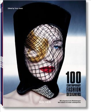 100 contemporary fashion designers :100 zeitgenossische Modedesigner :100 cre'ateurs de mode contemporains