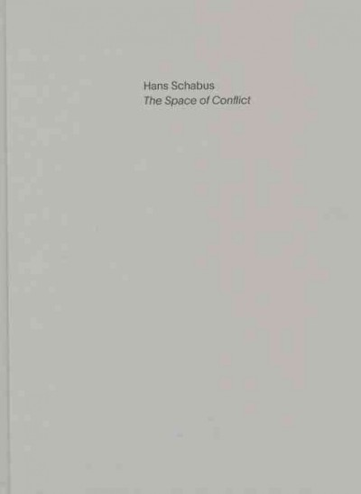 Hans Schabus : : the space of conflict