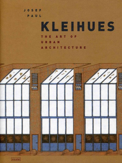Josef Paul Kleihues : : the art of urban architecture