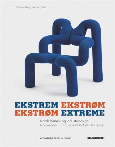 Ekstrem Ekstrøm : Nørsk møbel- og industridesign = Ekstrøm extreme : Norwegian furniture and industrial design /