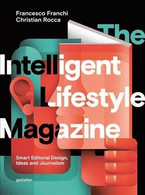The intelligent lifestyle magazine : smart editorial design, ideas and journalism /