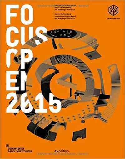 Focus open 2015 : Internationaler designpreis, Baden-Württemberg = Baden-Württemberg international design award.