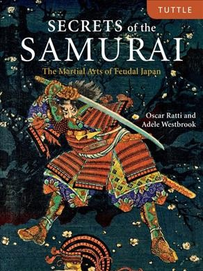 Secrets of the samurai : the martial arts of feudal Japan /