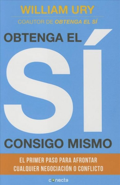 Obtenga el s?consigo mismo / Getting to Yes with Yourself
