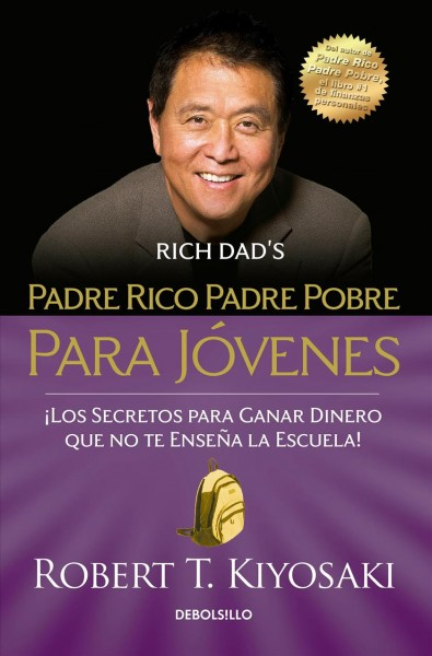 Padre rico padre pobre para j镽enes/ Rich Dad Poor Dad for young