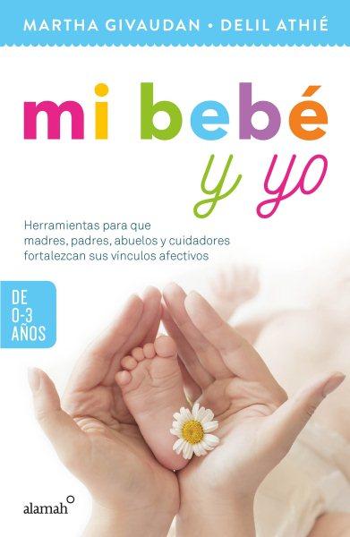 Mi Beb?y Yo/ My baby and I