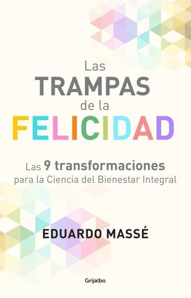 Las trampas de la felicidad/ Happiness Traps