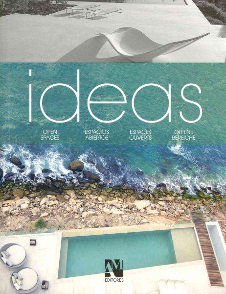 Ideas. : Espacios abiertos = Espaces ouverts = Offene bereiche.