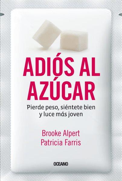 Adios al azucar / The Sugar Detox