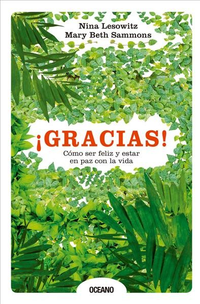 Gracias! Como ser feliz y estar en paz con la vida /Thank You! How to Be Happy and Be at P