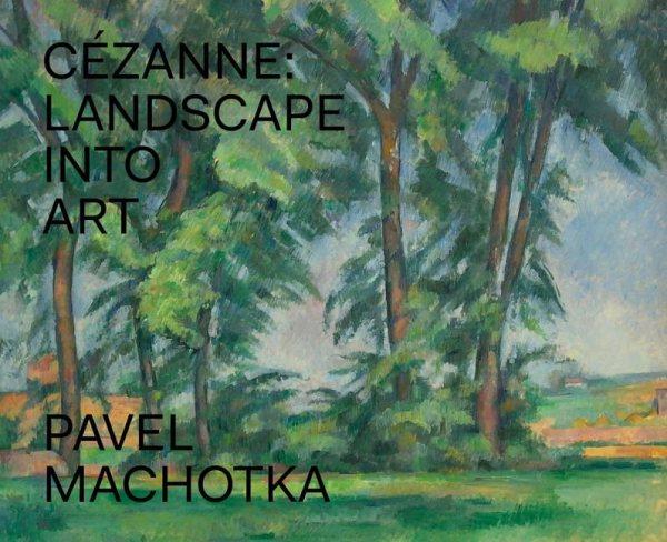 Cezanne :landscape into art