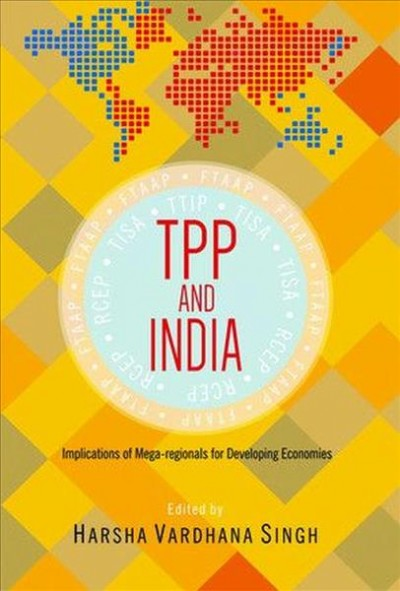 TPP and India:implications of mega-regionals for developing economies