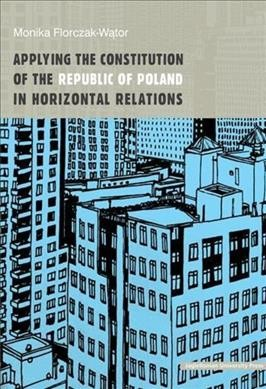 Applying the Constitution of the Republic of Poland in Horizontal Relations