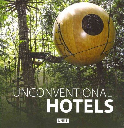 Unconventional hotels /