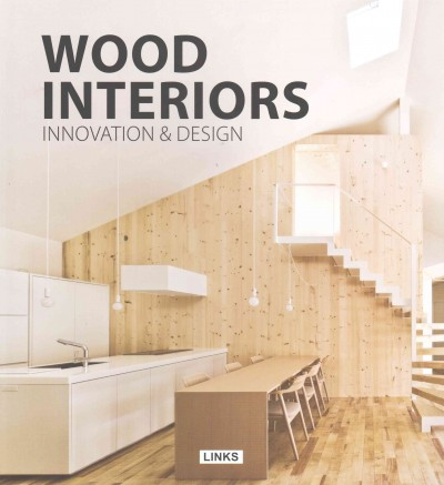 Wood interiors : : innovation & design