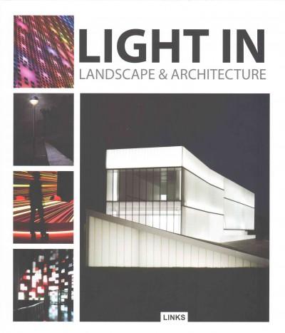 Light in landscape & architecture /