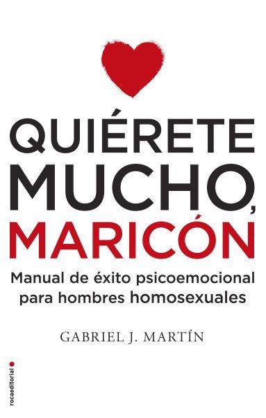 Quierete mucho, maric鏮/ Love Yourself a Lot Fagot