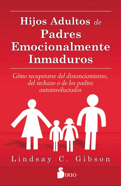 Hijos adultos de padres emocionalmente inmaduros/ Adult Children of Emotionally Immature P