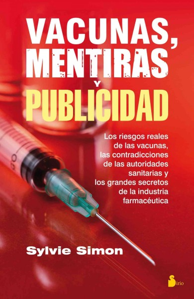 Vacunas, mentiras y publicidad/ Vaccines, Lies and Advertising