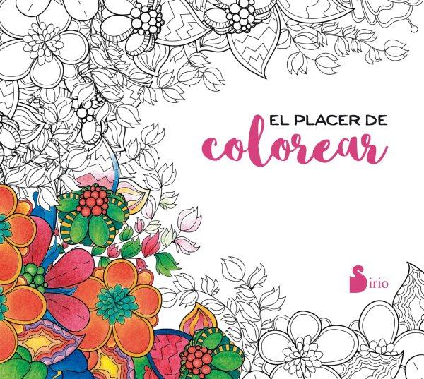 El placer de colorear/ The Pleasure of Coloring