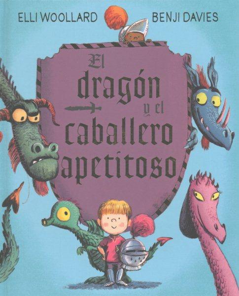 El dragon y el caballero apetitoso/ The Dragon and the Nibblesome Knight