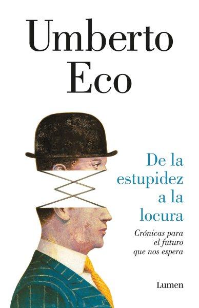 De la estupidez a la locura/ From Stupidity to Insanity. Stories for Our Future