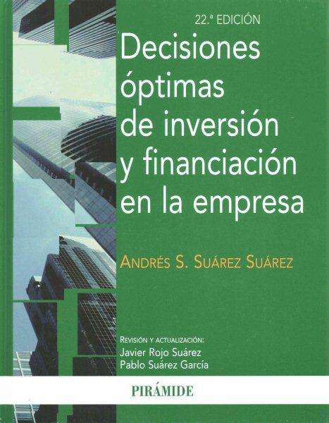 Decisiones óptimas de inversión y financiación en la empresa