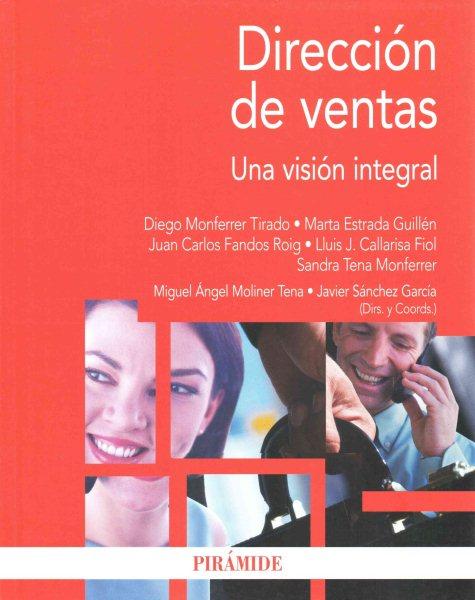 Dirección de ventas : una visión integral