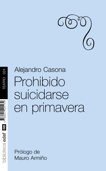 Prohibido suicidarse en primavera/ Prohibited to Commit Suicide in Spring