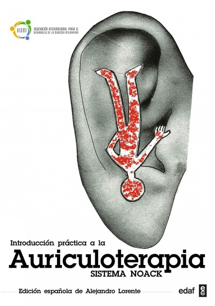 Introducci鏮 a la pr塶tica de la auriculoterapia/ Introduction to the Practice of Auriculoth