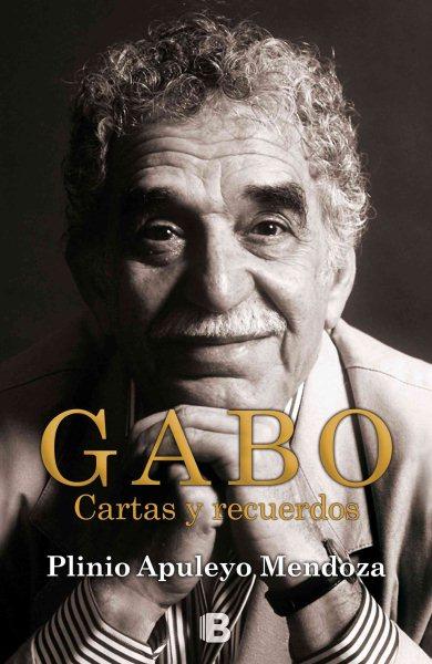 Gabo : cartas y recuerdos