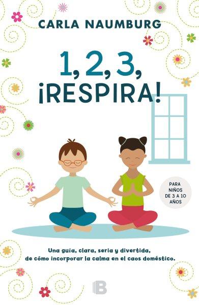 1, 2, 3, Respira!/ Ready, Set, Breathe