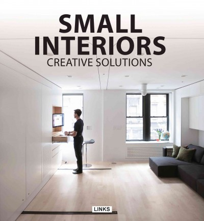 Small interiors : : creative solutions