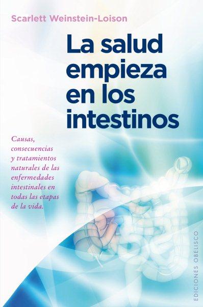La salud empieza en los intestinos / Health Begins in the Intestines