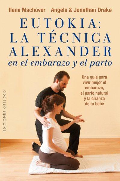 Eutokia/ The Alexander Technique Birth Book