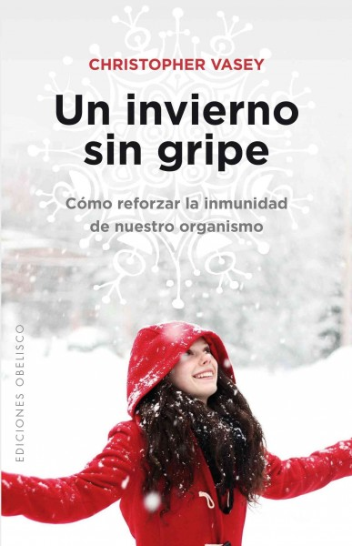 Un invierno sin gripe/ A Winter Without the Flu