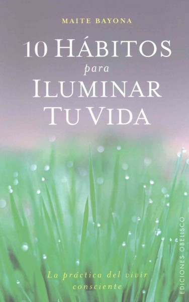 10 h墎itos para iluminar t?vida/ 10 Habits to Light Up Your Life