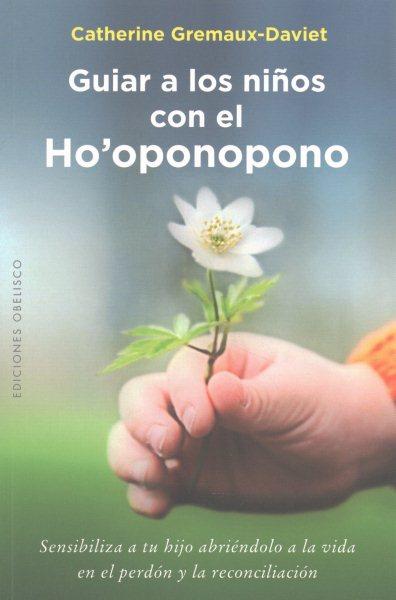 Guiar a los ni隳s con el ho'oponopono/ Guide Children with Ho'oponopono