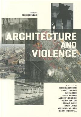 Architecture and violence / : edited by Bechir Kenzari.
