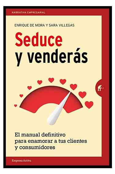 Seduce y venderas/ Seduce and You Will Sell