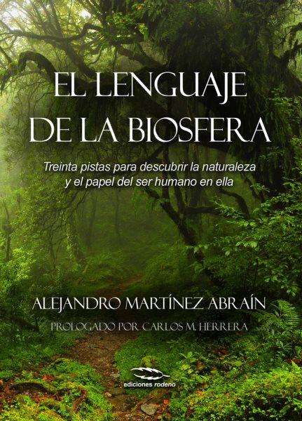 El lenguaje de la biosfera/ The language of the biosphere