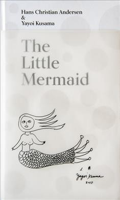 The Little Mermaid : a fairy tale of infinity & love forever /