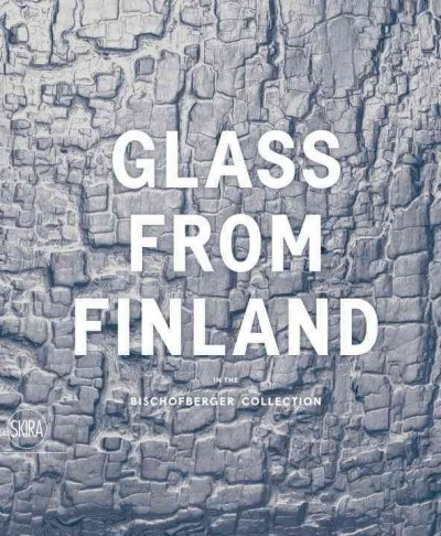 Glass from Finland in the Bischofberger Collection /