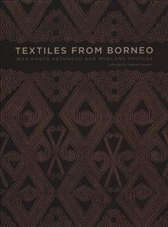 Textiles from Borneo : : Iban- Kantu- Ketungau- and Mualang peoples : collected by Heribert Amann